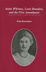 Anita Whitney, Louis Brandeis, and the First Amendment