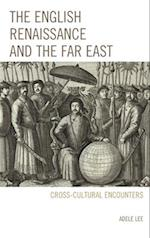 English Renaissance and the Far East af Adele Lee