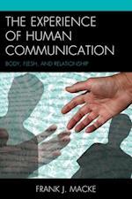 Experience of Human Communication (Fairleigh Dickinson University Press Series in Communication Studies)