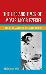 Life and Times of Moses Jacob Ezekiel af Peter Adam Nash