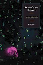 Avant-Garde Hamlet (The Fairleigh Dickinson University Press Series on Shakespeare and the Stage)