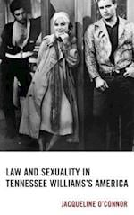Law and Sexuality in Tennessee Williams's America (Law Culture and the Humanities Series)