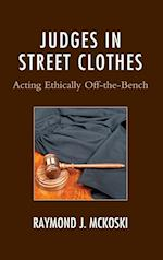 Judges in Street Clothes (Law Culture and the Humanities Series)