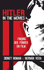 Hitler in the Movies af Sidney Homan