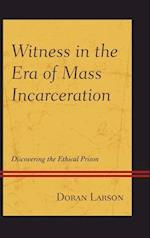 Witness in the Era of Mass Incarceration (Law Culture and the Humanities Series)