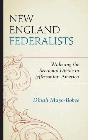 Bog, hardback New England Federalists af Dinah Mayo-Bobee