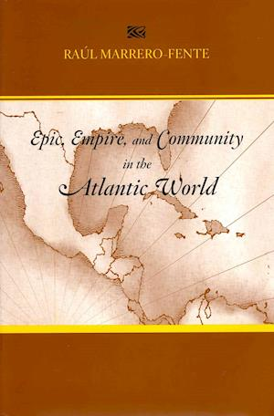 Epic, Empire, and Community in the Atlantic World