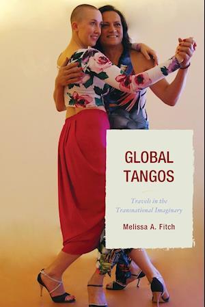 Bog, paperback Global Tangos af Melissa A. Fitch