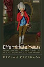 Effeminate Years (Transits: Literature, Thought & Culture 1650-1850)