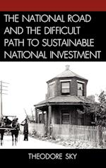 The National Road and the Difficult Path to Sustainable National Investment