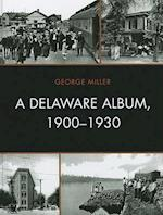 A Delaware Album, 1900-1930 (Cultural Studies of Delaware and the Eastern Shore)