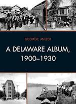 Delaware Album, 1900-1930 af George Miller