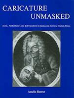 Caricature Unmasked (Studies in Seventeenth- and Eighteenth-century Art and Culture)
