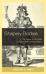 Shapely Bodies (Studies in Seventeenth- and Eighteenth-century Art and Culture)