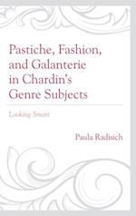 Pastiche, Fashion, and Galanterie in Chardin's Genre Subjects af Paula Radisich