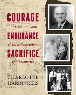 Bog, hæftet Courage, Endurance, Sacrifice af Charlotte Harris Rees