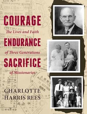 Bog, hardback Courage, Endurance, Sacrifice af Charlotte Harris Rees
