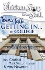 Chicken Soup for the Soul: Teens Talk Getting In... to College af Amy Newmark