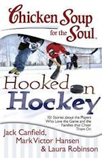 Chicken Soup for the Soul Hooked on Hockey (CHICKEN SOUP FOR THE SOUL)