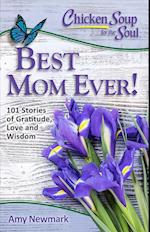 Best Mom Ever! (CHICKEN SOUP FOR THE SOUL)