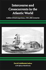 Intercourse and Crosscurrents in the Atlantic World (Cap African World Series)