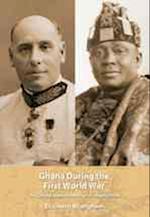 Ghana During the First World War (African World)