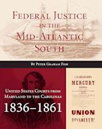 Federal Justice in the Mid-Atlantic South