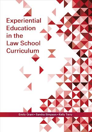 Experiential Education in the Law School Curriculum