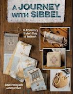 Journey with Sibbel-Print-on-Demand-Edition: An 18th Century Orphan's Study of Needlework