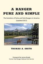 A Ranger Pure and Simple. the Evolution of Parks and Park Rangers in America