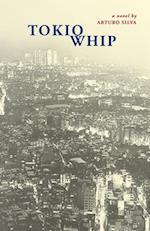Tokio Whip af Arturo Silva