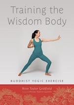 Training The Wisdom Body af Khenpo Tsultrim Gyamtso