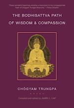 The Bodhisattva Path Of Wisdom And Compassion
