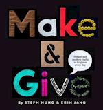 Make & Give af Steph Hung, Erin Jang