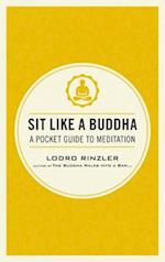Sit Like a Buddha af Lodro Rinzler
