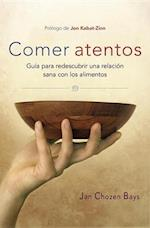 Comer atentos / Mindful Eating