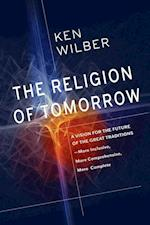 The Religion of Tomorrow af Ken Wilber