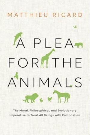 Bog paperback A Plea for the Animals af Matthieu Ricard