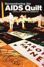Remembering the AIDS Quilt (Rhetoric and Public Affairs)