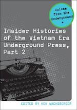 Insider Histories of the Vietnam Era Underground Press (Voices from the Underground)