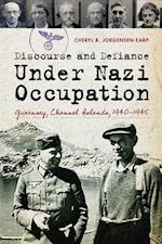 Discourse and Defiance Under Nazi Occupation af Cheryl R. Jorgensen-Earp