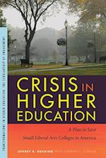 Crisis in Higher Education (Transformations in Higher Education: the Scholarship of Engagement)