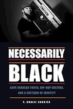 Necessarily Black (Black American and Diasporic Studies)