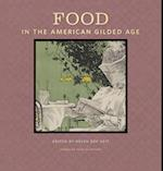 Food in the American Guilded Age (American Food in History)