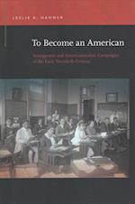 To Become an American (Rhetoric & Public Affairs)