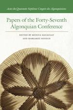 Papers of the Forty-Seventh Algonquian Conference (Papers of the Algonquian Conference)