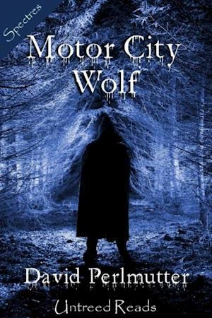 Motor City Wolf af David Perlmutter