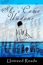 She's Come Undone af Eric Arvin