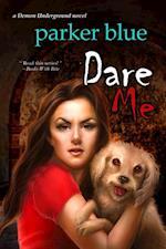 Dare Me (The Demon Underground Series)