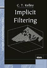 Implicit Filtering (Software, Environments, and Tools, nr. 23)